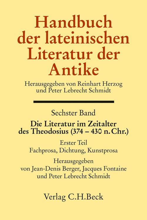 Handbuch der lateinischen Literatur der Antike Bd. 6: Die Literatur im Zeitalter des Theodosius (374-430 n.Chr.) als eBook pdf