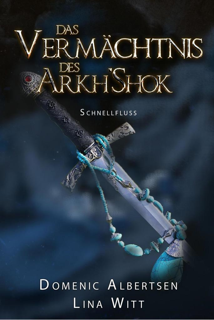 Das Vermächtnis des Arkh'Shok als eBook epub