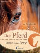 Dein Pferd - Spiegel deiner Seele