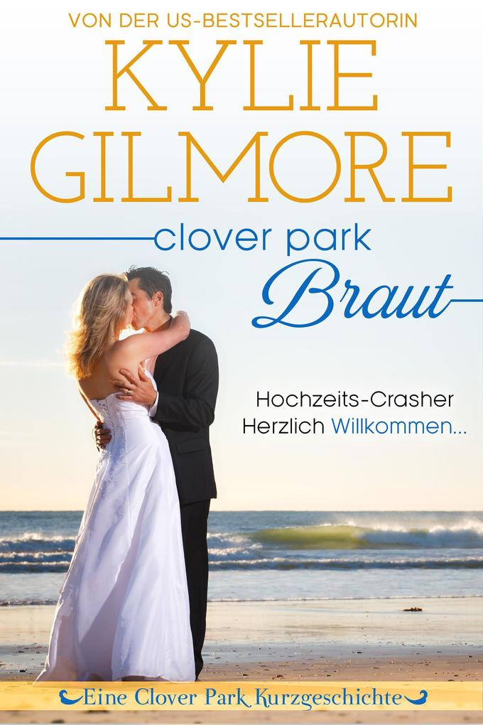 Clover Park Braut: Nico und Lilys Hochzeit (Clover Park, Buch 7.5) als eBook epub