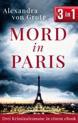 Mord in Paris: Drei Kriminalromane in einem eBook