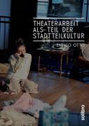 Theaterarbeit als Teil der Stadtteilkultur