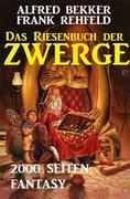Das Riesenbuch der Zwerge: 2000 Seiten Fantasy