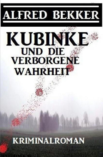 Kubinke und die verborgene Wahrheit: Kriminalroman als Buch (kartoniert)