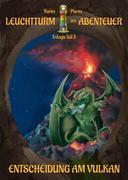 Leuchtturm der Abenteuer Trilogie 3 Entscheidung am Vulkan (Kinderbuch ab 10 Jahre)