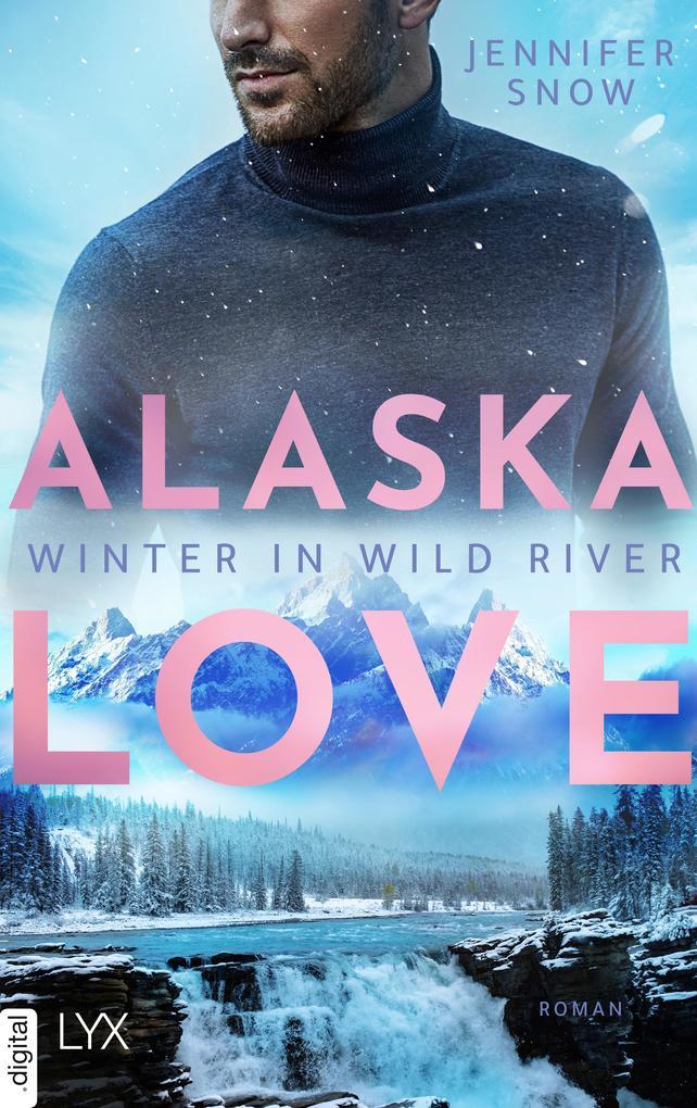 Alaska Love - Weihnachten in Wild River als eBook epub