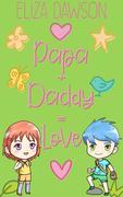 Papa + Daddy = Love