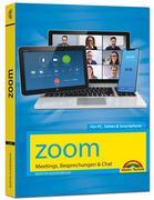 Zoom - Meetings, Besprechungen, Chat - Effizient im Team organisieren und arbeiten