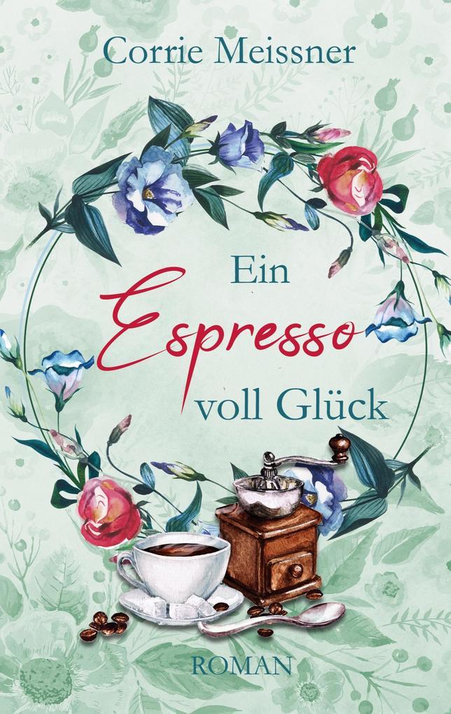 Ein Espresso voll Glück als Buch (kartoniert)