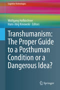Transhumanism: The Proper Guide to a Posthuman Condition or a Dangerous Idea?