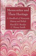 Mennonites and Their Heritage