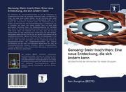 Gansang-Stein-Inschriften: Eine neue Entdeckung, die sich ändern kann