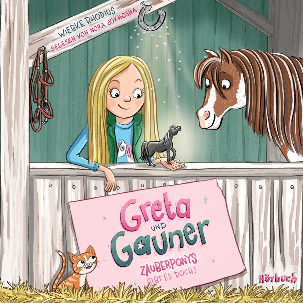 Greta und Gauner - Zauberponys gibt es doch! als Hörbuch Download