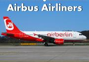 Airbus Airliners (Wandkalender 2021 DIN A2 quer)