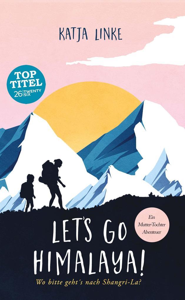 Let's go Himalaya! als Buch (gebunden)