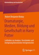 Dramaturgie, Medien, Bildung und Gesellschaft in Harry Potter