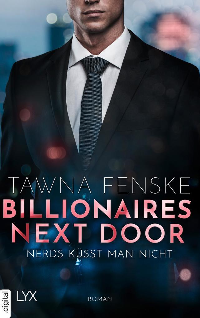 Billionaires Next Door - Nerds küsst man nicht als eBook epub