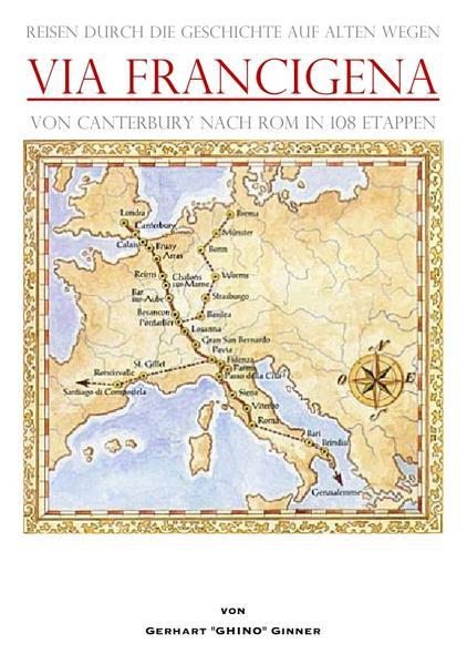 Via Francigena von Canterbury nach Rom in 108 Etappen als Buch (kartoniert)