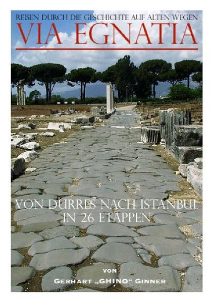 Via Egnatia von Dürres nach Istanbul in 26 Etappen als Buch (kartoniert)
