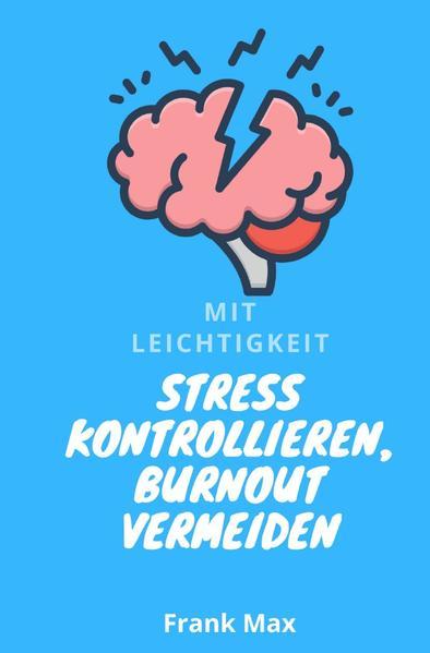 Mit Leichtigkeit - Stress kontrollieren, Burnout vermeiden als Buch (kartoniert)