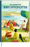 Die schönsten Bibelgeschichten aus dem Alten und Neuen Testament