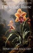 Allan Quatermains Abenteuer: Die heilige Blume