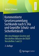 Kommentierte Gesetzessammlung Sachkunde nach § 34a und Geprüfte Schutz- und Sicherheitskraft