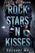 Rockstars `n` Kisses - Uncover Me