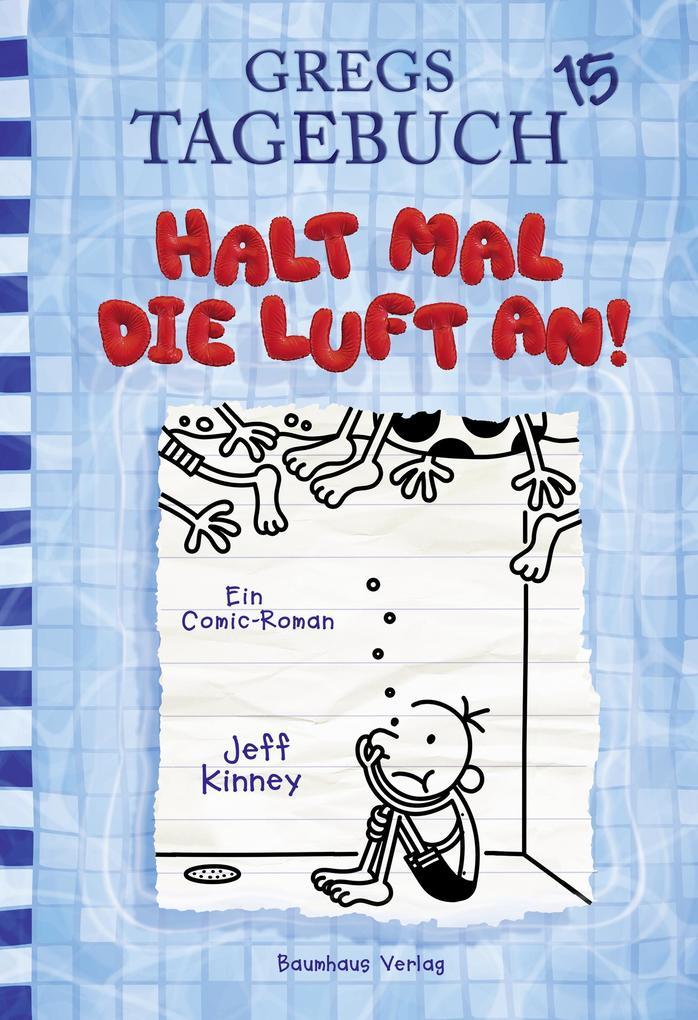 Gregs Tagebuch 15 - Halt mal die Luft an! als eBook epub