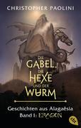Die Gabel, die Hexe und der Wurm. Geschichten aus Alagaësia. Band 1: Eragon