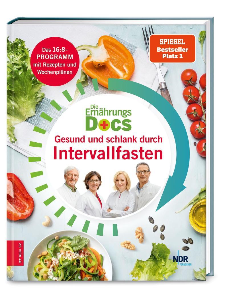 Die Ernährungs-Docs - Gesund und schlank durch Intervallfasten als Buch (gebunden)