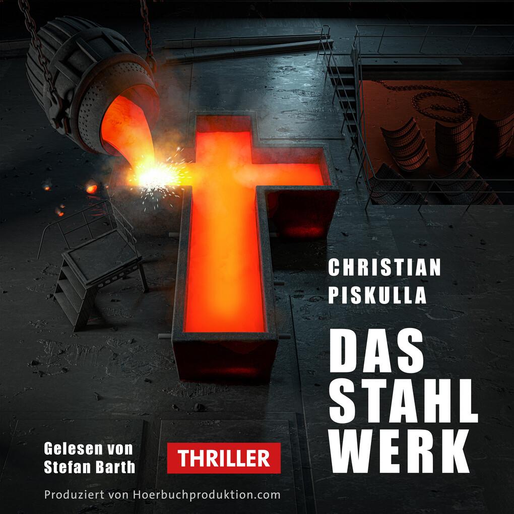 Das Stahlwerk als Hörbuch Download