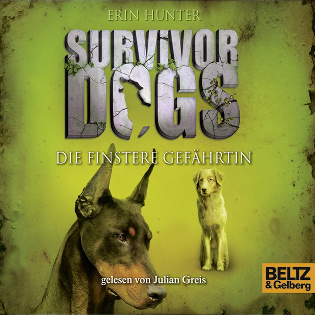 Survivor Dogs - Die finstere Gefährtin als Hörbuch Download