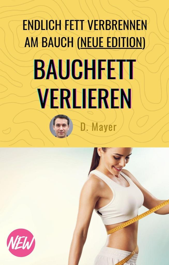 Bauchfett verlieren - mit über 50 endlich Fett verbrennen am Bauch - schnell, effektiv, nachhaltig als eBook epub