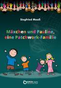 Mäxchen und Pauline, eine Patchwork-Familie