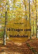 10 Fragen zum Waldbaden