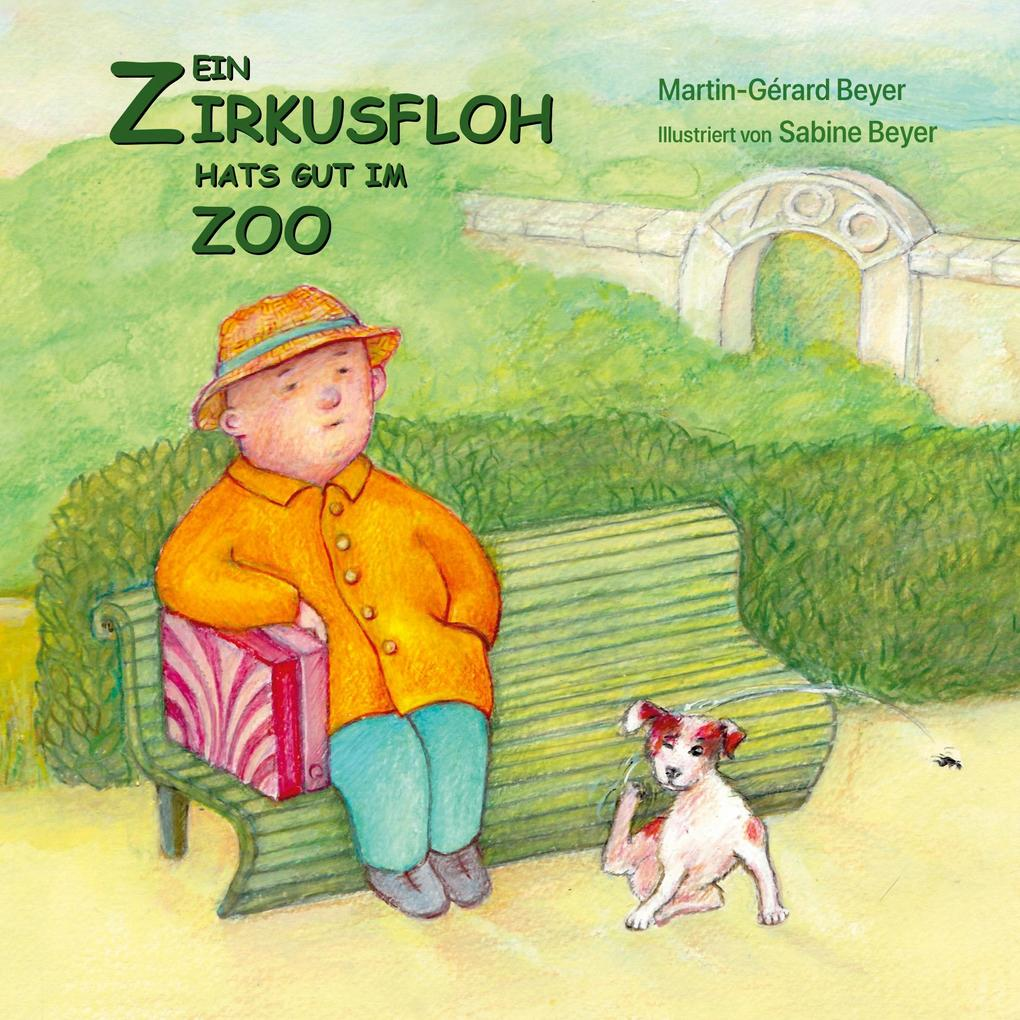 Ein Zirkusfloh hats gut im Zoo als Buch (kartoniert)