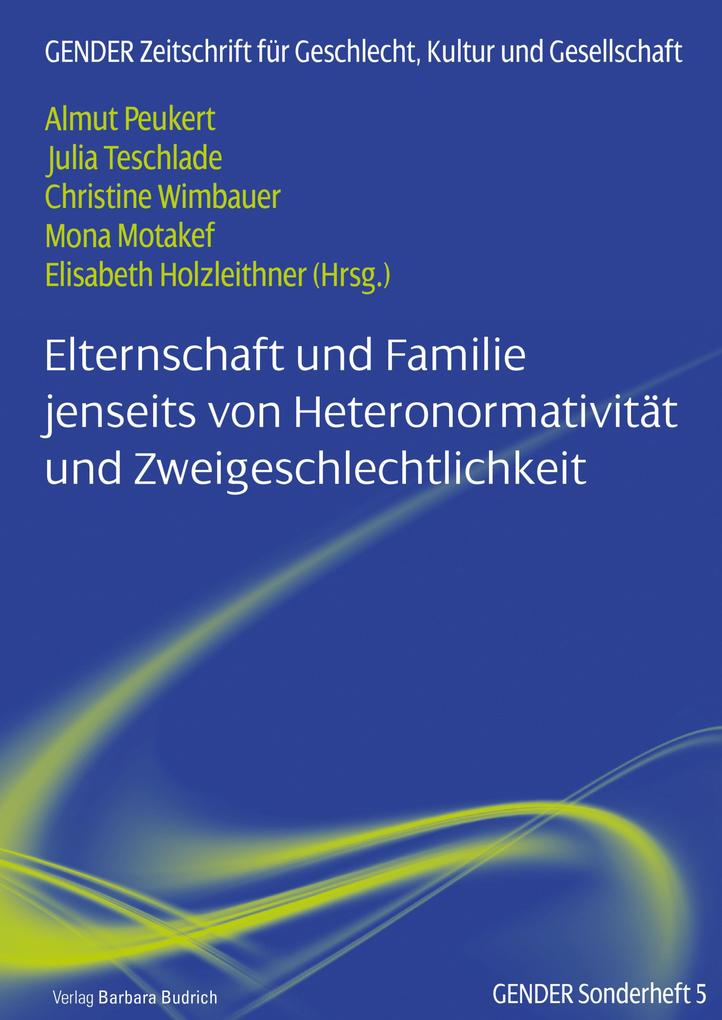 Elternschaft und Familie jenseits von Heteronormativität und Zweigeschlechtlichkeit als eBook pdf