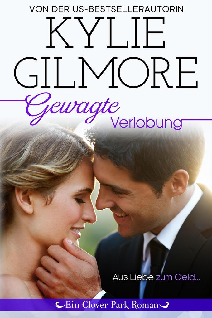 Gewagte Verlobung (Clover Park, Buch 8) als eBook epub