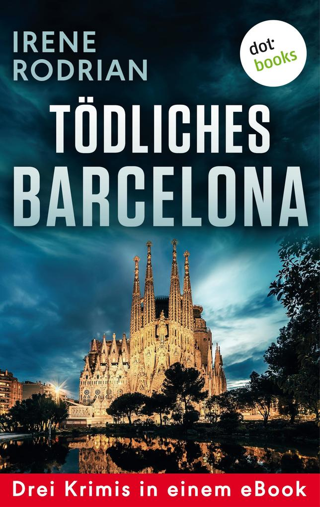 Tödliches Barcelona - Drei Krimis in einem eBook als eBook epub