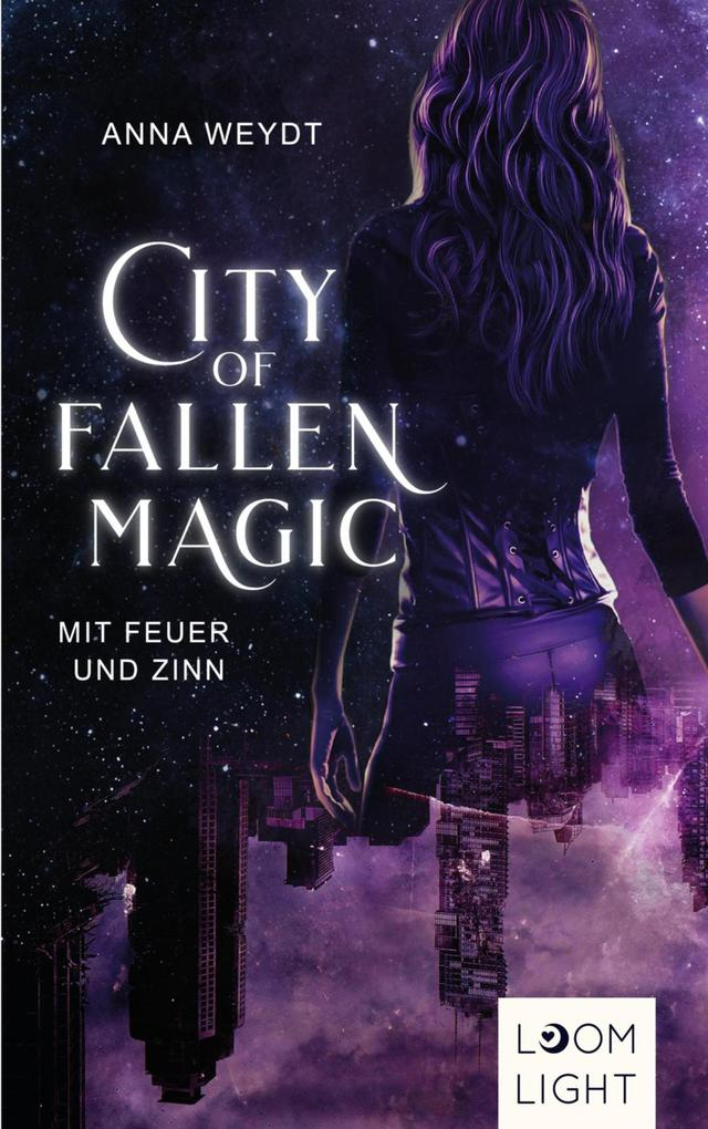 City of Fallen Magic: Mit Feuer und Zinn als eBook epub