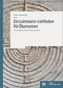Ein Luhmann-Leitfaden für Ökonomen