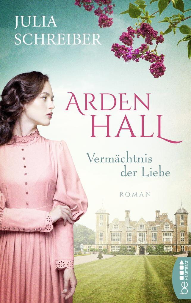 Arden Hall - Vermächtnis der Liebe als eBook epub