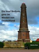 Die Insel Borkum, ganz im Westen von Deutschland