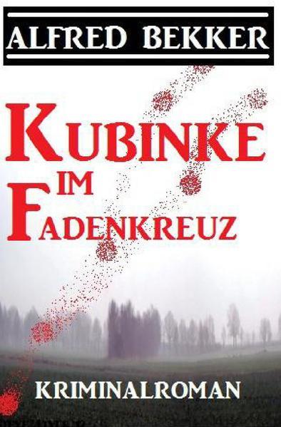 Kubinke im Fadenkreuz: Kriminalroman als Buch (kartoniert)
