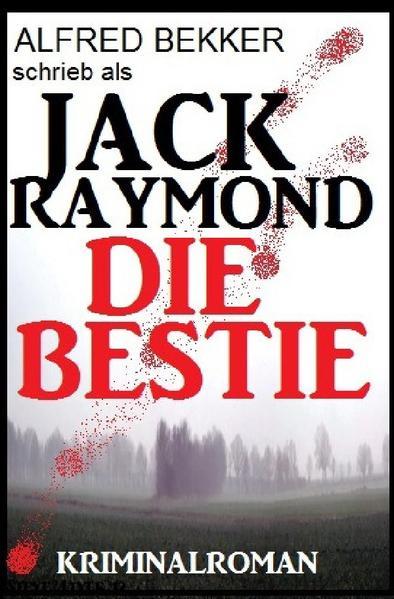 Jack Raymond - Die Bestie: Kriminalroman als Buch (kartoniert)