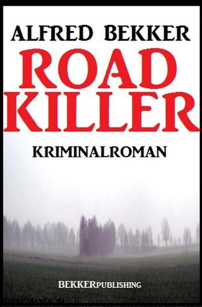 Road Killer: Kriminalroman als Buch (kartoniert)