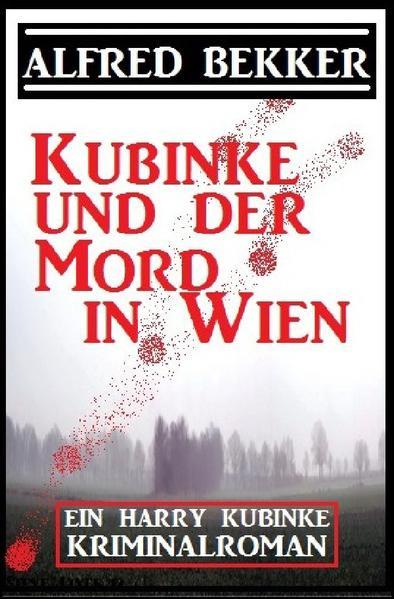 Kubinke und der Mord in Wien: Kriminalroman als Buch (kartoniert)