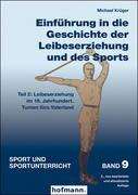 Einführung in die Geschichte der Leibeserziehung und des Sports - Teil 2