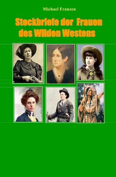 Steckbriefe der Frauen des Wilden Westens als Buch (kartoniert)